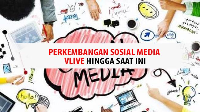 Perkembangan Sosial Media V Live Hingga Saat Ini