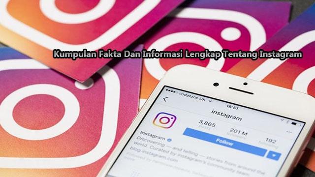 Kumpulan Fakta Dan Informasi Lengkap Tentang Instagram